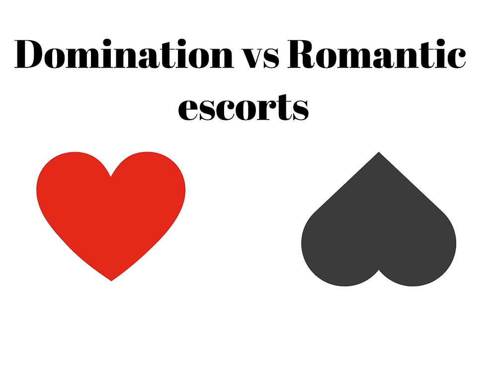 Domination vs Romantic escorts