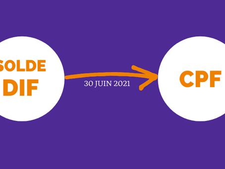 Transformez vos heures DIF en € CPF avant le 30 juin 2021 !!
