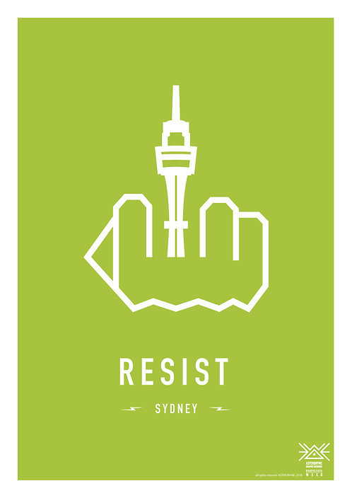 RESIST SYDNEY . (Sydney Tower)