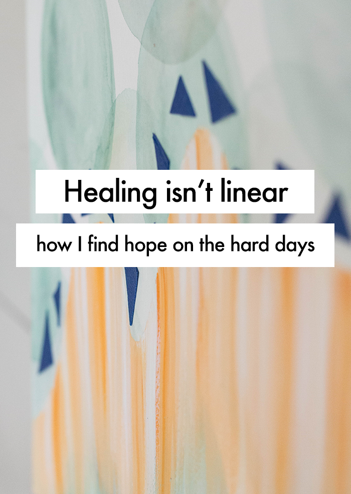healing isn't linear: how I find hope on the hard days