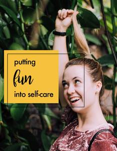 putting fun into self-care