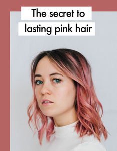 The secret to lasting pink hair