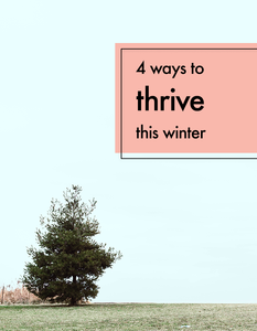4 ways to thrive this winter