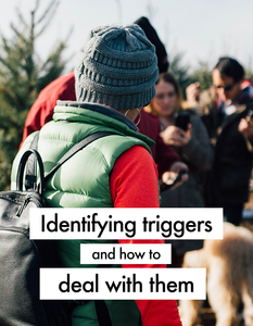 Identifying triggers and how to deal with them