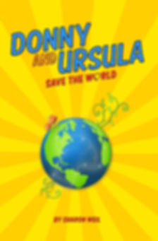 Donny and Ursula Save the World novel love sex GMO seeds by Sharon Weil Cover Image