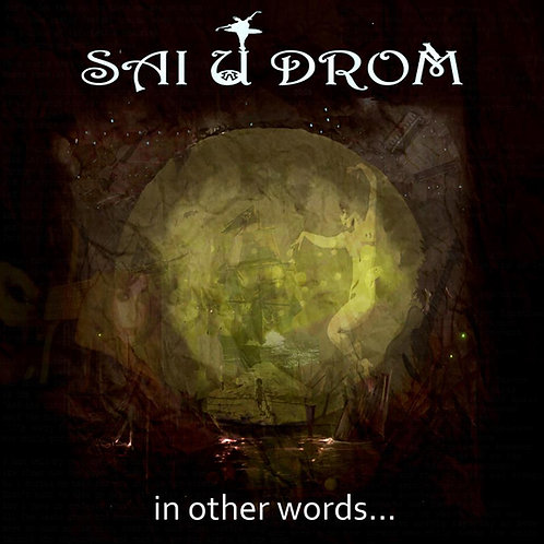 "Sai U Drom ""In Other Words..."" CD"