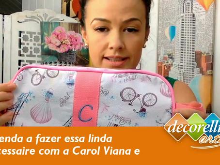 Confira essa vídeo aula da e aprenda a fazer uma linda Necessaire com a Carol Viana