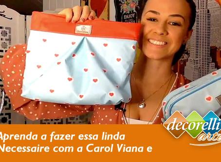 Vídeo Aula com Carol Viana! Aprenda a fazer uma charmosa Necessaire.