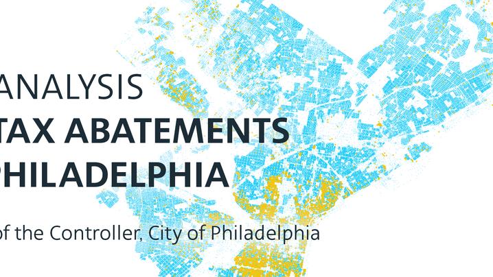 REPORT: Controller's Analysis of Tax Abatements in Philadelphia