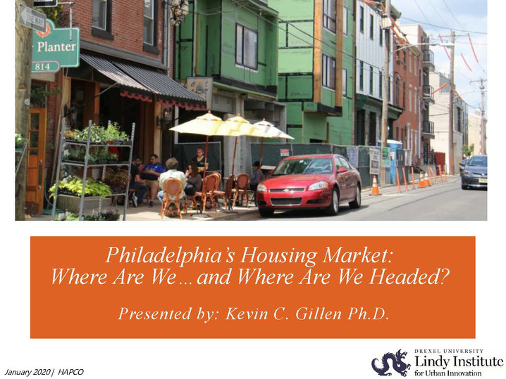 Presentation: Philadelphia's Housing Market: Where Are We…and Where Are We Headed?