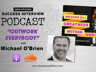 """Outwork Everybody!"" with Mike O'Brien"
