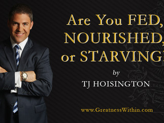 Are You Fed, Nourished, or Starving?