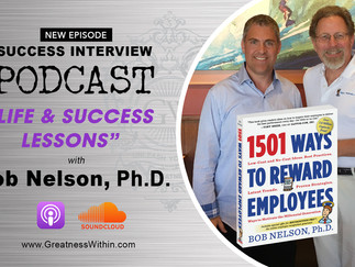 PODCAST: Life and Success Lessons with Bob Nelson, Ph.D.