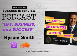 """New Podcast Episode: """"Life, Business, and Success with Hyrum Smith"""""""