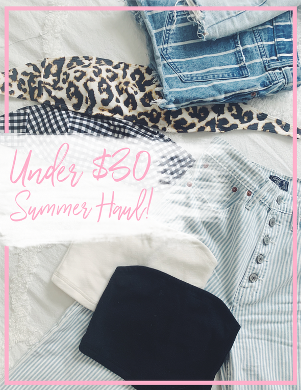 Under $30 Summer Haul You Need to Check Out!