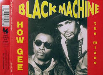 How Gee - Black Machine