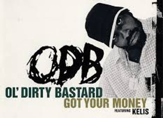 Got Your Money - Ol' Dirty Bastard
