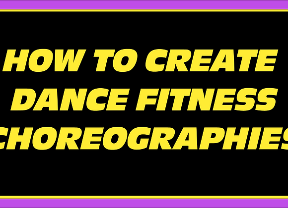 How to create your own Dance Fitness Choreographies
