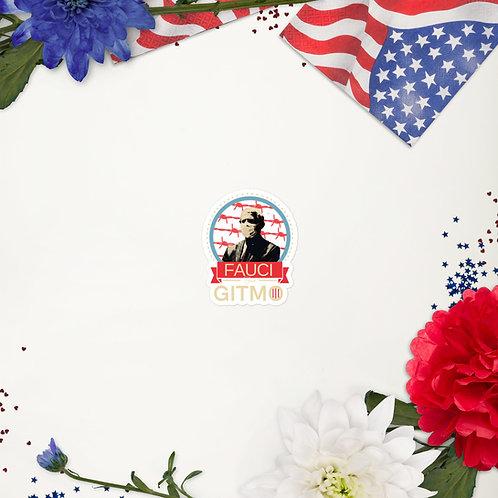 Fauci for GITMO | Sticker