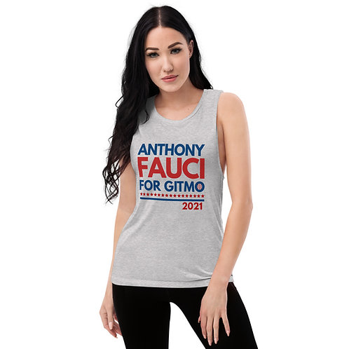 Anthony Fauci for GITMO   Ladies' Muscle Tank