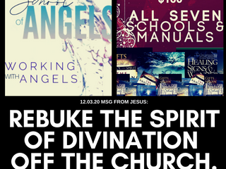 12.03.20 MSG FROM JESUS: REBUKE THE SPIRIT OF DIVINATION OFF THE CHURCH.