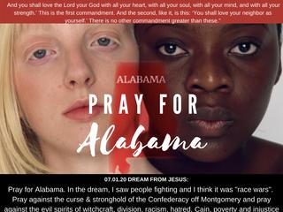 07.01.20 DREAM FROM JESUS: Pray for Alabama.