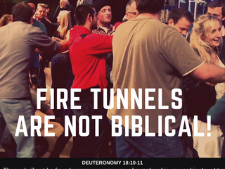 Fire tunnels are not biblical!
