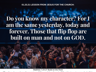 01.23.21 LESSON FROM JESUS FOR THE CHURCH: Do you know my character?