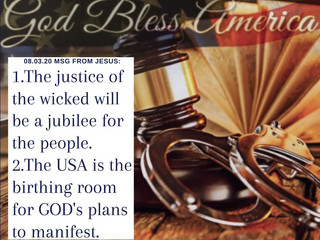 08.03.20 MSG FROM JESUS: 1.The justice of the wicked will be a jubilee for the people. 2.The USA ...