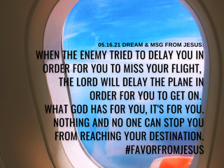 05.16.21 DREAM & MSG FROM JESUS