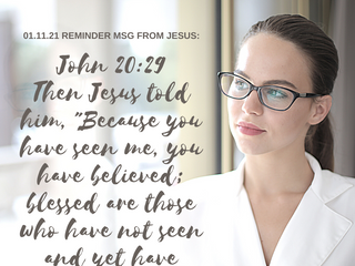 01.11.21 REMINDER MSG FROM JESUS: