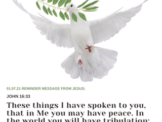 01.07.21 REMINDER MESSAGE FROM JESUS:JOHN 16:33