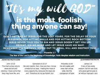 """It's my will GOD"" is the most foolish thing anyone can say!"