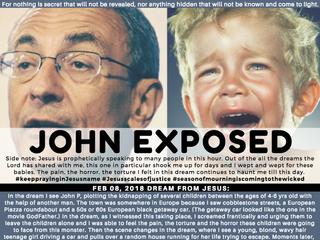 FEB 08, 2018 DREAM FROM JESUS: JOHN EXPOSED
