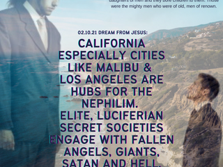 02.10.21 DREAM FROM JESUS:  Nephilim in CA