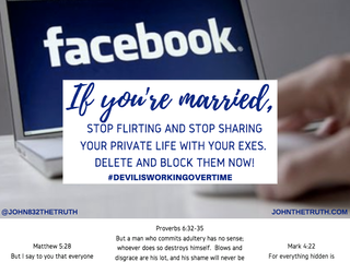 IF YOU'RE MARRIED, STOP FLIRTING AND STOP SHARING YOUR PRIVATE LIFE WITH YOUR EXES. DELETE AND B
