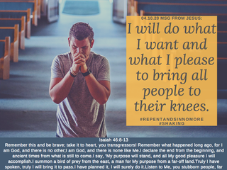 04.10.20 MSG FROM JESUS: I will do what I want and what I please to bring all people to their knees.