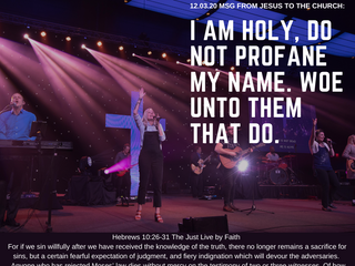 12.03.20 MSG FROM JESUS TO THE CHURCH: I AM HOLY, DO NOT PROFANE MY NAME. WOE UNTO THEM THAT DO.