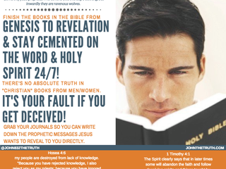 FINISH THE BOOKS IN THE BIBLE FROM GENESIS TO REVELATION & STAY CEMENTED ON THE WORD & HOLY