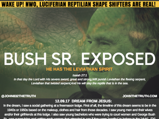 12.09.17 DREAM FROM JESUS: BUSH SR. EXPOSED HE HAS THE LEVIATHAN SPIRIT