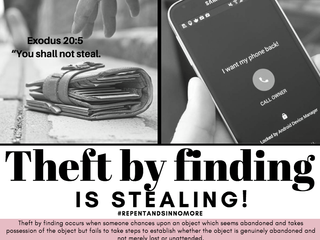 THEFT BY FINDING IS STEALING! #REPENTANDSINNOMORE