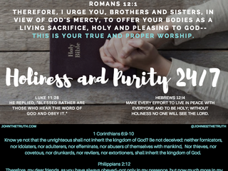 ATTENTION CHURCH- JESUS WANTS US TO LIVE A LIFE OF HOLINESS AND PURITY 24/7
