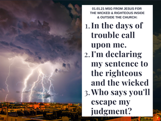 01.01.21 MSG FROM JESUS FORTHE WICKED & RIGHTEOUS INSIDE & OUTSIDE THE CHURCH: