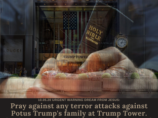 10.05.20 URGENT WARNING DREAM FROM JESUS: Pray against any terror attacks against POTUS' family