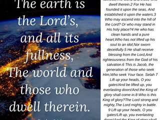 02.05.21 MSG FROM JESUS: The earth is the Lord's,and all its fullness,...