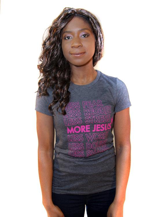 More Jesus Christian t-shirt