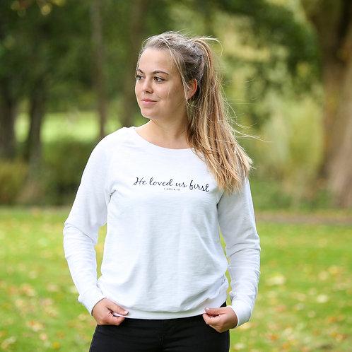 'He Loved Us First' Ladies Sweatshirt