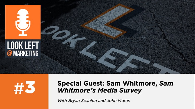 Special Guest on the Look Left @ Marketing Podcast: Sam Whitmore