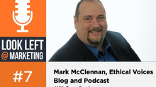 Look Left @ Marketing Podcast: Mark McClennan, Ethical Voices Blog and Podcast