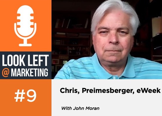 Look Left @ Marketing Podcast, Episode 9: eWEEK's Chris Preimesberger